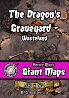 Heroic Maps - Giant Maps: The Dragon's Graveyard - Wasteland