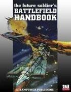 The Future Soldier's Battlefield Handbook