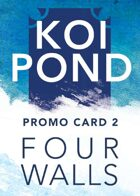 Koi Pond: Four Walls (Promo Card 2)