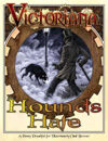 The Hounds of Hate, A Penny Dreadful for Victoriana