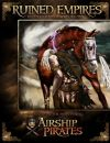 Ruined Empires - Airship Pirates