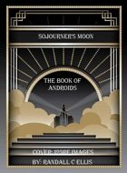 Sojourner's Moon Book of Androids