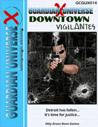 (G-Core) Guardian Universe X: Downtown Vigilantes