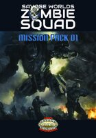 Savage Worlds Zombie Squad Mission Pack 1