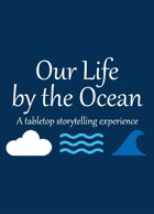 Our Life by the Ocean (Global Game Jam 2017)