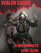 Veblen Goods: A Red Markets Gear Guide