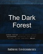 The Dark Forest - from the RPG & TableTop Audio Experts
