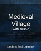 Medieval Village (with music)   - from the RPG & TableTop Audio Experts