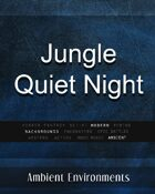 Jungle Quiet Night - from the RPG & TableTop Audio Experts