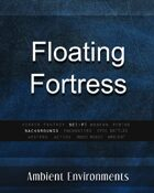 Floating Fortress - from the RPG & TableTop Audio Experts