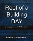 Roof of Building Day - from the RPG & TableTop Audio Experts