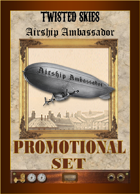 Airship Ambassador Promotional Set (Twisted Skies)