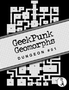 GeekPunk Geomporphs: Dungeon #01