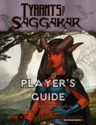 Tyrants of Saggakar: Player's Guide