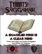 Tyrants of Saggakar: A shackled mind is a clear mind