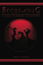 Becoming: A Game of Heroism and Sacrifice (Softcover + PDF)