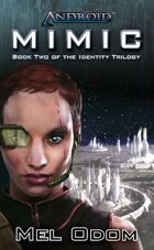 Android: Mimic (Book 2 of the Identity Trilogy)