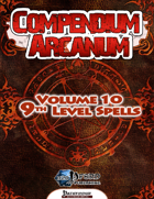 Compendium Arcanum Vol. 10: 9th-Level Spells (PFRPG)