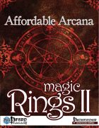Affordable Arcana - Magic Rings II (PFRPG)
