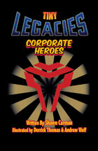 Tiny Legacies: Corporate Heroes