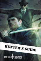 Hunter's Guide: a Demon Hunters: A Comedy of Terrors Supplement
