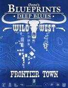 Deep Blues: Wild West- Frontier Town
