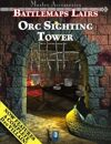 Battlemaps Lairs: Orc Sighting Tower