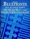 0one's Blueprints: The Ruined Town, Dungeon of the 13 Undead