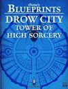 0one's Blueprints: Drow City - Tower of High Sorcery