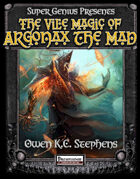 SGG Presents: The Vile Magic of Argonax the Mad