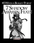 #1 With a Bullet Point: 7 Shadow Assassin Feats