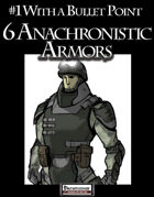 #1 With a Bullet Point: 6 Anachronistic Armors