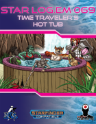 Star Log.EM-069: Time Traveler's Hot Tub