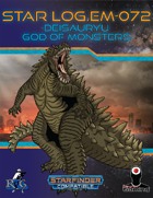 Star Log.EM-072: Deisauryu, God of Monsters