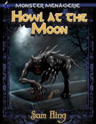 Monster Menagerie: Howl at the Moon