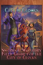 Swords and Wizardry Field Guide to City of Clocks