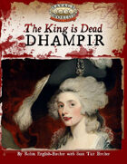 The King is Dead: DHAMPIR