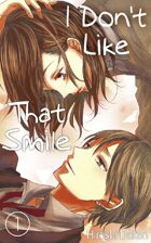 I Don't Like That Smile Vol.1 (Love Manga)