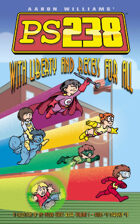 Ps238 Volume 1: With Liberty and Recess for All