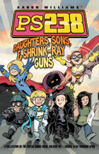 Ps238 Volume 7: Daughters, Sons, and Shrink-Ray Guns