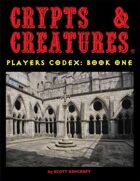 Crypts & Creatures Players Codex: Book One