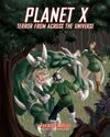 Planet X: Terror from Across the Universe