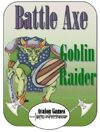 Battle Axe Goblin Raider