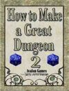 How to Make a Great Dungeon II
