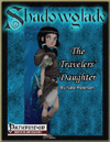 [PFRPG] Shadowglade: The Travelers' Daughter