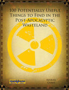 100 Potentially Useful Things to Find in the Post-Apocalyptic Wasteland (Mutant Future)