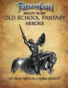 Old School Fantasy: Heroes (Fantasy Craft Edition)