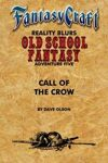 Old School Fantasy #5: Call of the Crow (Fantasy Craft Edition)