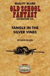 Old School Fantasy #6: Tangle in the Silver Vines (Savage Worlds Edition)