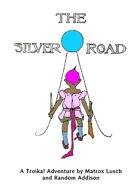 The Silver Road, A Troika! Adventure